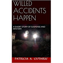 PATRICIA GUTHRIE WILLED ACCIDENTS HAPPEN