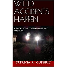 ZB PATRICIA GUTHRIE WILLED ACCIDENTS HAPPEN